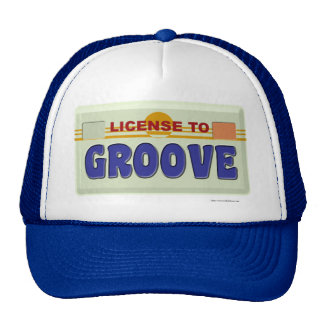 License To Groove Trucker Hat
