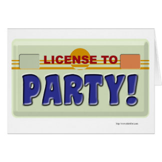 License To Party! Card