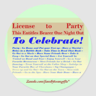 License to Party Classic Round Sticker
