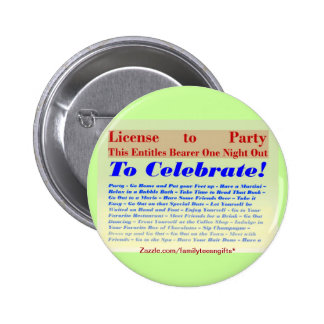 License to Party Pinback Button