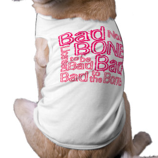 Licensed to be Bad to the BONE Doggie Tshirt