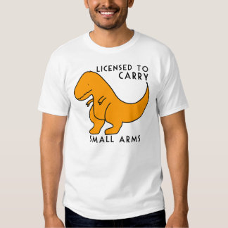 Licensed to Carry Small Arms T-rex Dinosaur Funny Tshirt