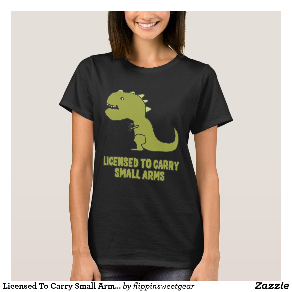 Licensed To Carry Small Arms T-Rex T-Shirt - Best Selling Long-Sleeve Street Fashion Shirt Designs