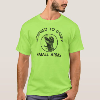 Licensed To Carry Small Arms Trex Tyrannosaurus T-Shirt