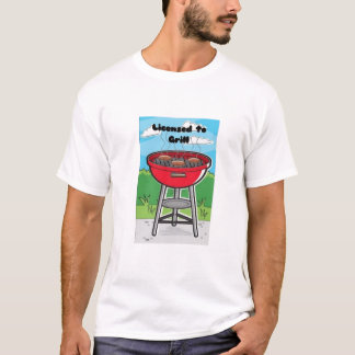 Licensed to Grill T-Shirt