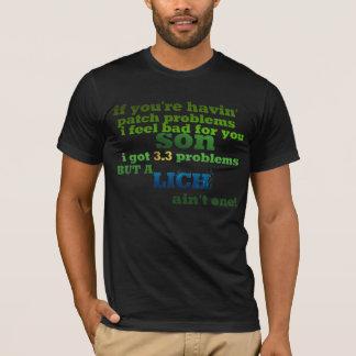 Lich ain't one T-Shirt