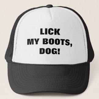 LICK MY BOOTS, DOG! TRUCKER HAT