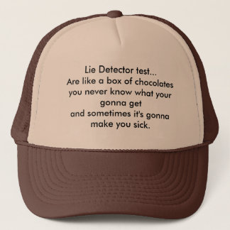 Lie Detector test are like a box of Chocolates... Trucker Hat
