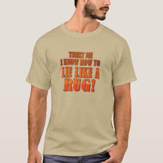 Lie Like a Rug T-Shirt