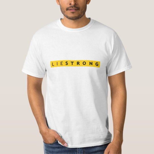 LIE STRONG t-shirt - Lance Armstrong Parody