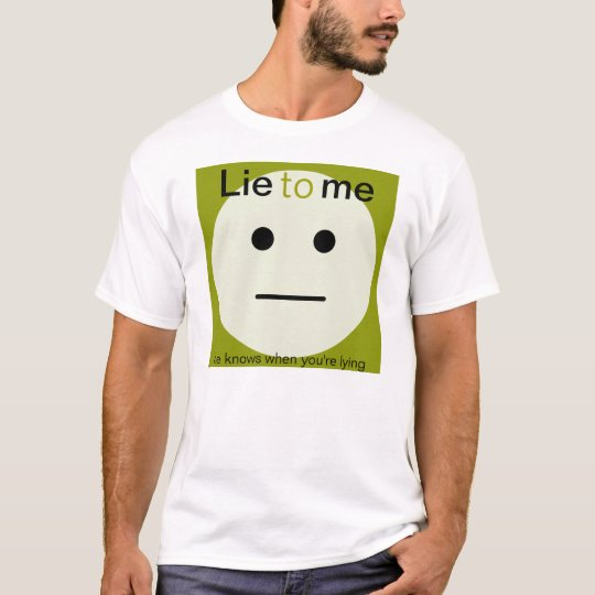 Lie to me, he knows when you're lying, shirt, gift T-Shirt