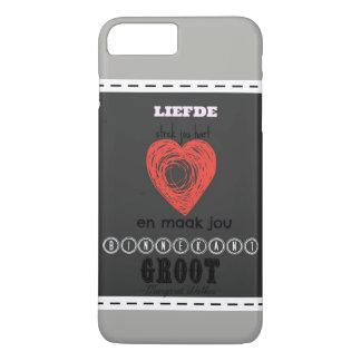 Liefde strek jou hart en maak jou binnekant groot iPhone 7 plus case