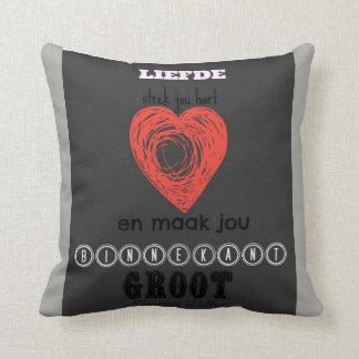 Liefde strek jou hart en maak jou binnekant groot throw pillow