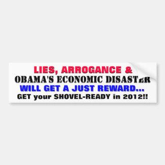 LIES, ARROGANCE & OBAMA'S ECONOMIC DISASTER BUMPER STICKER