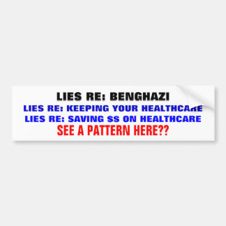 LIES RE: OBAMACARE & BENGHAZI. SURPRISED? BUMPER STICKER
