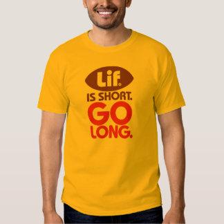 Lif. Is Short. Go long. Shirt