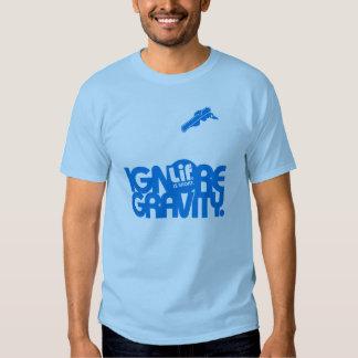 Lif. Is Short. Ignore Gravity. Snowboard. Shirt