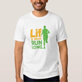 Lif. Is Short. Run Long. Tee Shirt