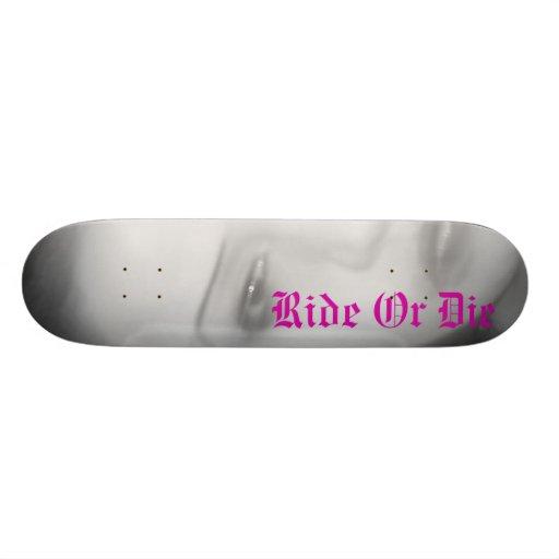 life 054, Ride Or Die Skate Decks