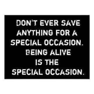 Life a Special Occasion - PosterPrint Poster