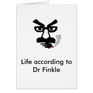 Life according to Dr Finkle Card