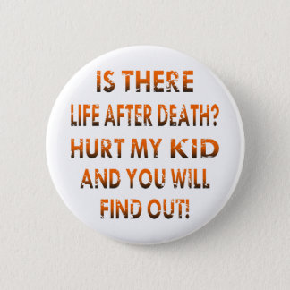 Life After Death Hurt My Kid & Find Out Button
