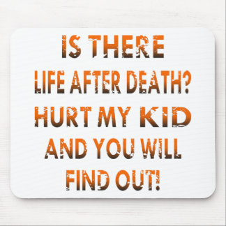 Life After Death Hurt My Kid & Find Out Mouse Pad