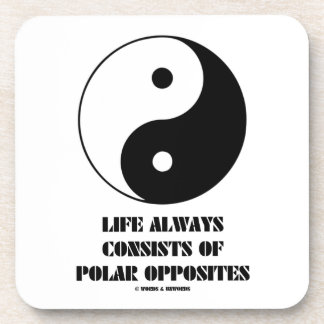 Life Always Consists Of Polar Opposites Yin-Yang Drink Coaster