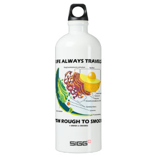 Life Always Travels From Rough To Smooth Water Bottle