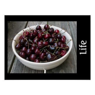 Life and a Bowl of Cherries Print Poster
