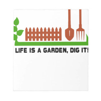 Life and Garden dig it Notepad