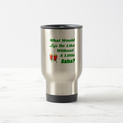 life be like without salsa green text red congas mugs