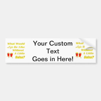 life be like without salsa yellow text red congas bumper sticker