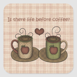 Life Before Coffee? Square Sticker