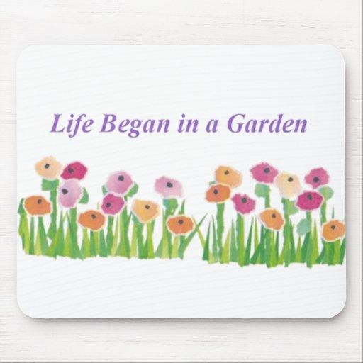 LIFE BEGAN IN A GARDEN mousepad