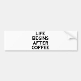Life Begins After Coffee Bumper Sticker