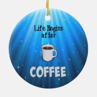 Life Begins after Coffee Double-Sided Ceramic Round Christmas Ornament