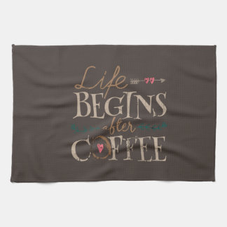 Life Begins After Coffee Kitchen Towel