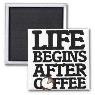 Life begins after coffee 2 inch square magnet