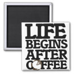 Life begins after coffee magnets
