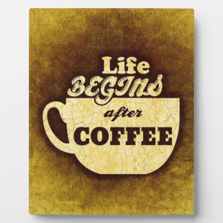Life Begins After Coffee Plaque