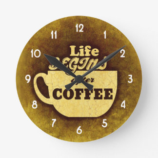 Life Begins After Coffee Round Clock