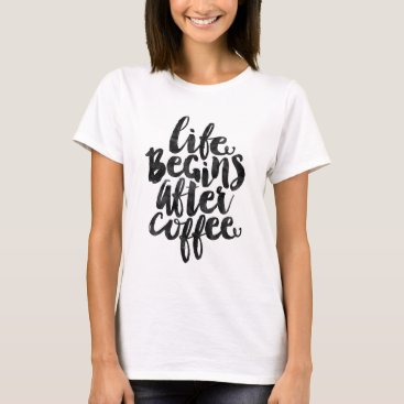 Coffee Themed Life begins after coffee T-Shirt