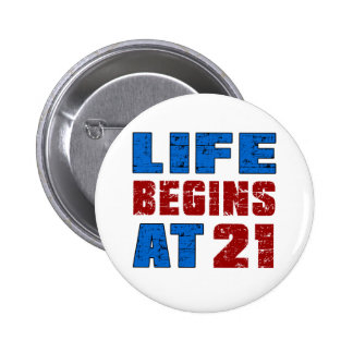 Life Begins At 21 Pinback Button