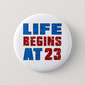 Life Begins At 23 Button