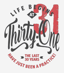 Life Begins At 31