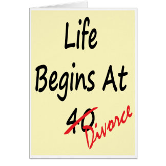 Life Begins At 40 - Divorce Card