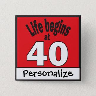 Life begins at 40 | DIY Text | 40th Birthday Pinback Button