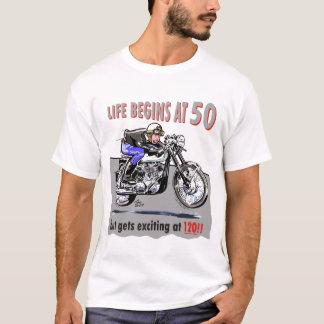 Life begins at 50, but gets exciting at 120!! T-Shirt