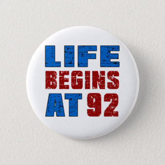 Life Begins At 92 Button